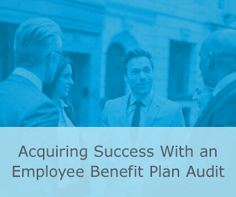 Acquiring-Success-with-Employee-Benefit-Plan-Audit_resource-center