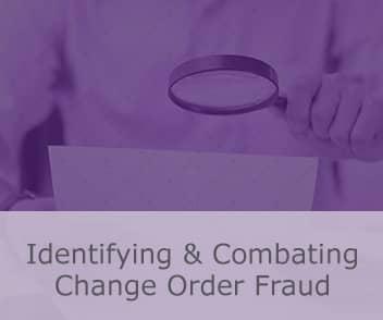 Identifying & Combating Change Order Fraud