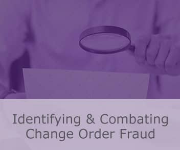 Identifying & Combating Change Order Fraud