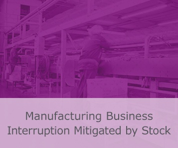 Manufacturing Business Interruption Mitigated by Stock